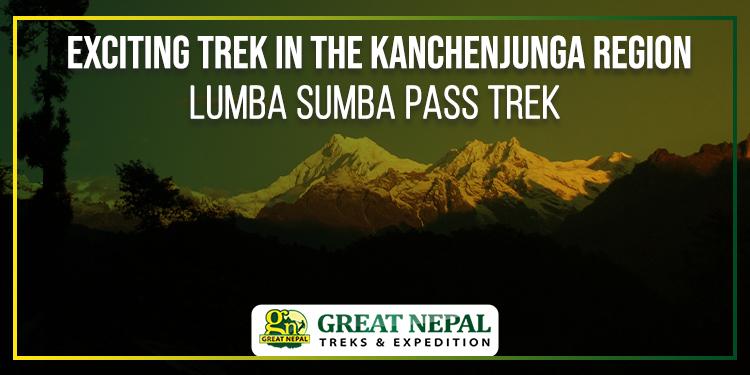 Exciting Trek in the Kanchenjunga Region Lumba Sumba Pass Trek